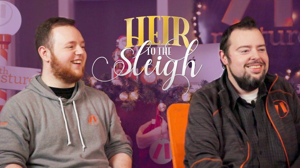 Video Q&A: Heir to The Sleigh Edition